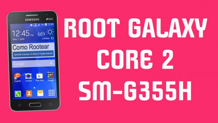Cómo rootear el Samsung Galaxy Core2 SM-G355H