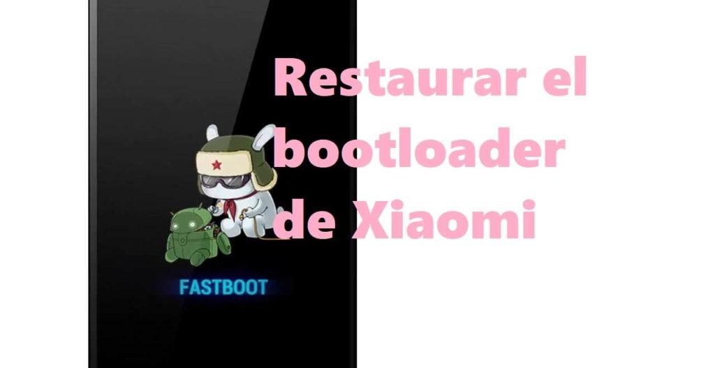 restaurar el bootloader de Xiaomi